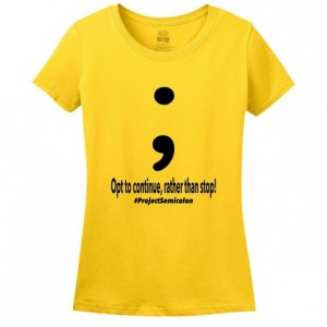 Semicolon Women's T-Shirt - Tee - Shirt - Project Semicolon - Suicide Awareness