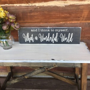WONDERFUL WORLD SIGN/I think to myself/Louis Armstrong/what a wonderful/Anniversary Gift Idea/Housewarming Gift/First Home Gift