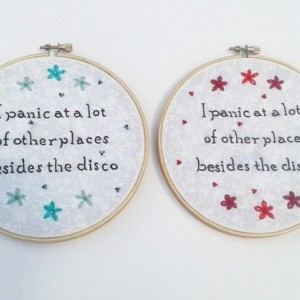 I Panic At A Lot Of Other Places Besides The Disco Hand Embroidery Hoop- Wall Art (6 inch)