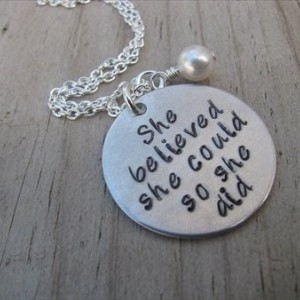 """Inspiration Necklace, Graduation Necklace- """"She believed she could so she did"""" with an accent bead of your choice- Hand-Stamped Necklace"""