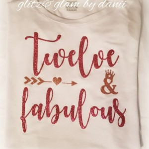 Twelve and Fabulous  - 12 year old birthday shirt - 12th Birthday - Birthday Girl - Glitter Birthday - Tween Birthday - I'm 12