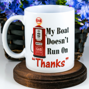 Boating Mug | Funny Mugs | My Boat Doesn't Run on Thanks | boating gifts, Boat Accessories, Coffee Mug | Gift for Him, for Her | Cuevex Mugs