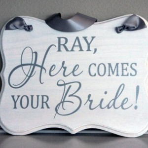 Here Comes The Bride Custom Wood Sign
