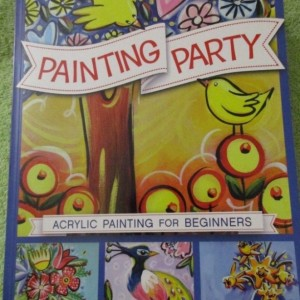 Painting Party: Acrylic Painting for Beginners by Anna Bartlett Art Book