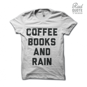 Coffee Books and Rain Tee Shirt