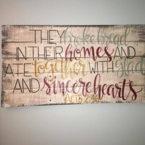 They broke bread and ate together with glad and sincere hearts sign, Acts 2 46 kitchen dining wood sign, country kitchen rustic decor