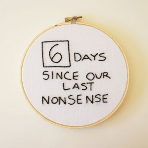 6 Days Since Our Last Nonsense, The Office Quote, Dwight Schrute, Jim Halpert, Embroidery Hoop Art, Pop Culture Embroidery Pop Culture Quote