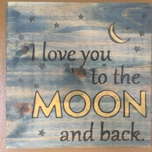 I Love You to the Moon and Back Wall Sign