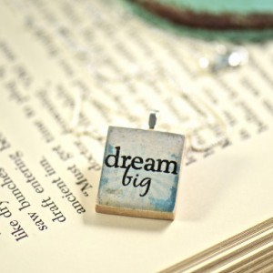 Dream Big Inspirational Scrabble Tile Charm Necklace