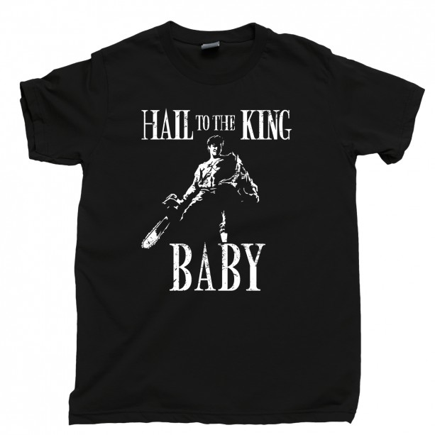 Army Of Darkness Men's T Shirt, Hail To The King Baby Evil Dead Bruce Campbell Unisex Cotton Tee Shirt