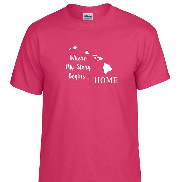 Hawaii State T Shirt, Where My Story Begins... Home State T Shirt FREE SHIPPING