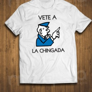 "Vete a La Chingada ""GO TO JAIL"" Monopoly....Funny Spanish T-Shirt"