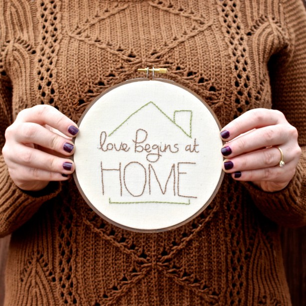 Love Begins at Home Embroidery Hoop Art