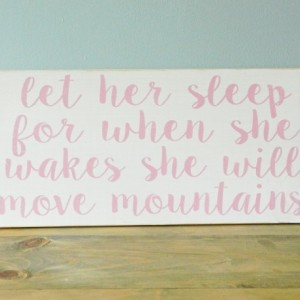 Let her sleep for when she wakes she will move mountains - Distressed Wood Sign - Little Girl Room - Nursery Sign - Baby gift
