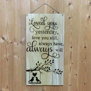 Love You Always Bird Quote Hand Burned Wood Sign