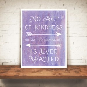 Kindness Quote Print