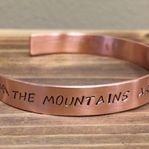 The Mountains Are Calling And I Must Go cuff bracelet
