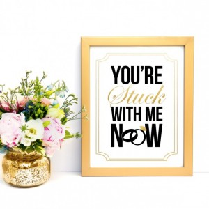 Wedding Day Art Print | You're Stuck With Me Now | Bride and Groom Gift | Newlywed Poster | Wedding Day | Gift for Newlyweds