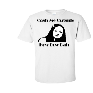 Cash Me Outside (Limited)