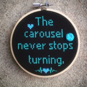 The Carousel Never Stops Turning Cross Stitch Hoop- Wall Art (Grey's Anatomy)