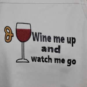Wine Me Up And Watch Me Go. The Ultimate Best Apron for the Wine Lover in Your Life. A Prfect Gift for Women or Men Who Like to Drink Wine.