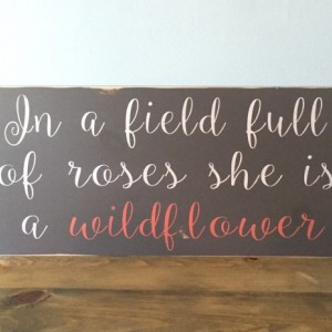 In A Field Full of Roses She Is A Wildflower - nursery decor - baby room - baby shower gift - wedding gift - gift for her, little girl