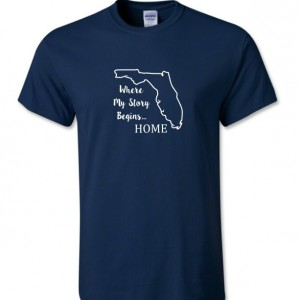 Florida State T Shirt, Where My Story Begins... Home State T Shirt FREE SHIPPING