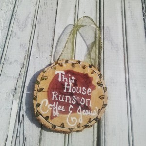 This House Runs on Coffee and Jesus wall hanging - wooden sign - cedar disc - hand painted - hanging home decor - free shipping in USA