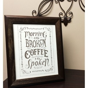 """Coffee has Spoken"" 8x10 Screen Printed Poster"
