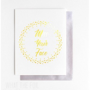 (6 Cards) Miss Your Face - Foil Greeting Card with Envelope