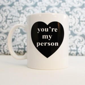 You're My Person - Valentines Day gift, cute coffee cup, mug, pencil holder, catch-all - Ready to Ship