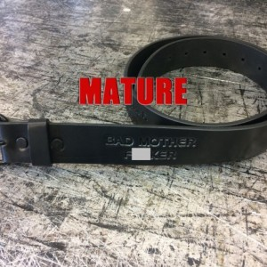 "Mature, Bad Mother F*cker Belt, Genuine Leather Embossed Belt, 8-9 oz thickness, 1-1/2"" Width."
