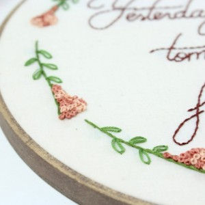 Yesterday, Today, Tomorrow, Forever Embroidery Hoop Art