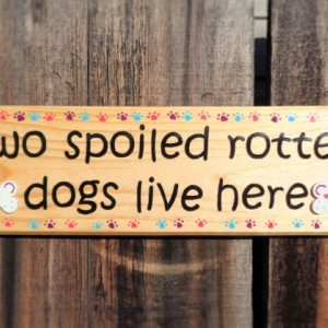Spoiled Rotten Dog Lives Here