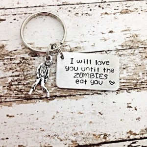 Zombie gift, I will love you until the zombies eat you, Zombie Keychain, Zombie Jewelry, Hand Stamped Zombie, valentines gift
