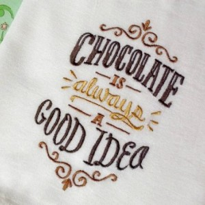 Flour Sack Towel - Chocolate is ALWAYS a Good Idea - Chocolate Brown & Gold