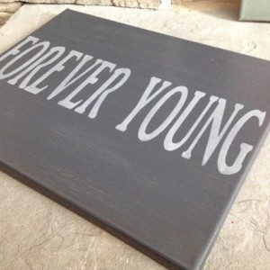 Forever Young Painted Canvas Sign
