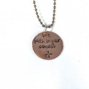 Let faith be your compass Hand Stamped Copper Necklace