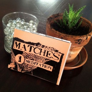 Zine Set #001: MATCHES - Meditation Series (#1, #6, #11)