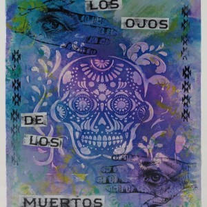 Original Handmade Collage - Los Ojos, Mexican Day of The Dead, 8x10in