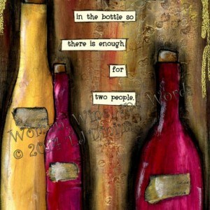 More wine in the bottle- 5x7 canvas panel. High quality print on canvas panel, Funny saying for the wine lover. Great gift. 17W