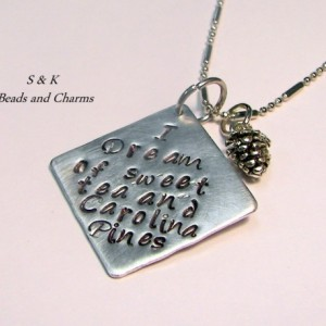 Personalized, , Sweet tea and Carolina pines, hand stamped necklace.