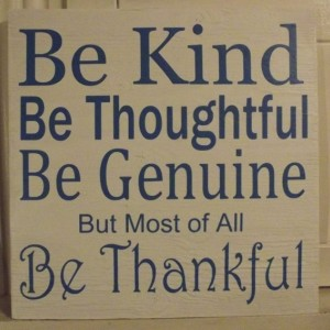 Be Kind - Be Thoughtful - Be Genuine - Be Thankful - Family Sign - Inspirational Sign - Words of Wisdom - Home decor - Sign - Wood Sign