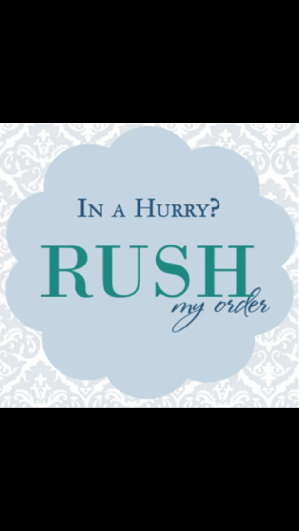 Rush my order listing******must be purchase with other items from our shop if rush is needed.