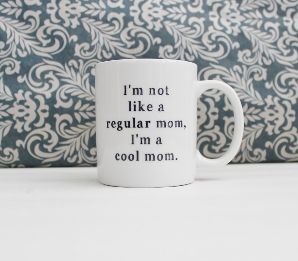 I'm Not Like a Regular Mom, I'm a Cool Mom - Mean Girls movie - coffee cup, mug, pencil holder, catch-all - Ready to Ship