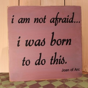 Wood sign: I am not afraid...