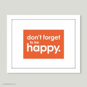 Don't Forget to be Happy art print - for nursery or kids room