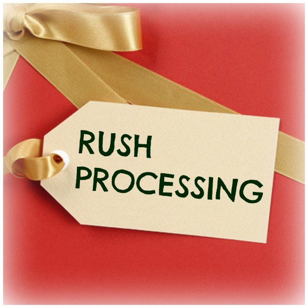RUSH Processing & Rush Shipping
