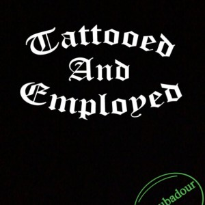 Tattooed And Employed T-Shirt Funny Tattoo Design