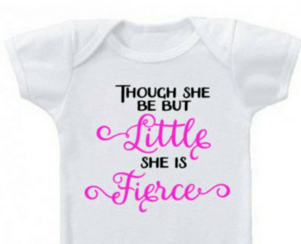33ed55e46b33e Cute Baby Girl Onesie Though She Be But Little She is Fierce.